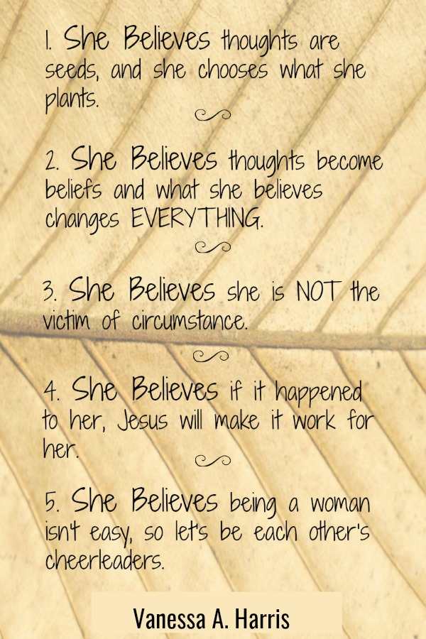 5 statements addressing the negative narratives women believe, because what she believes about Jesus, herself and her circumstances changes her life.