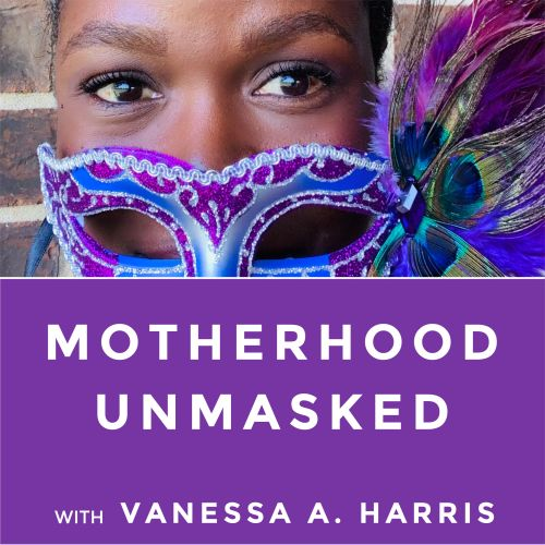 Motherhood Unmasked podcast