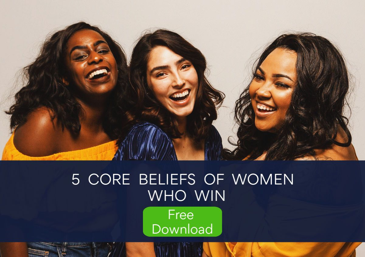 5 Core Beliefs of Women Who Win