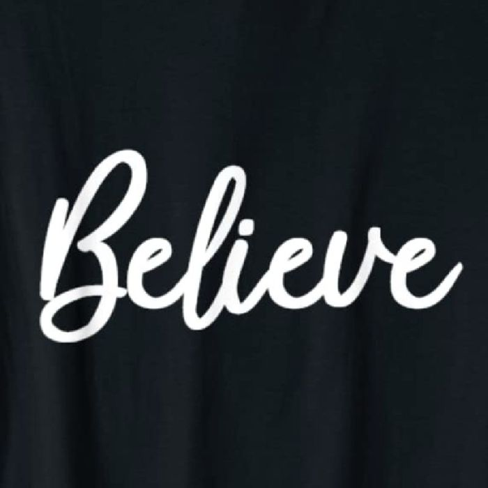 Believe tee available on Amazon. Shown in black with white lettering. Available in multiple colors.