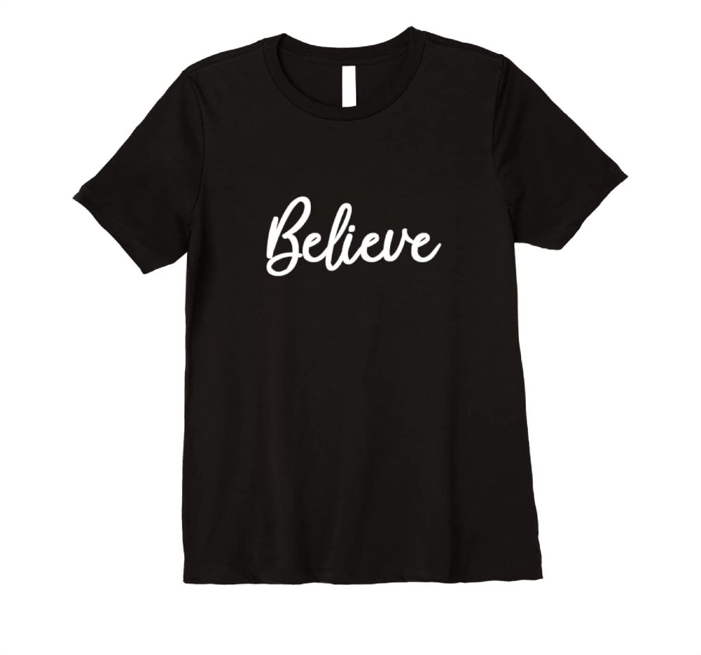 Believe in cursive lettering.